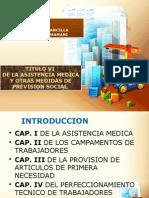 Titulo Vi de La Asistencia Medica y Otras Medidas de Prevision Social