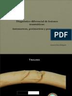 Diagnóstico Diferencial de Lesiones Traumáticas Antemortem, Perimortem y Postmortem