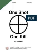 One Shot One Kill Draft V1
