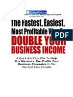 Your Positioning, Your Market and the Fastest, Easiest Way to Double Your Business Income - An Optimising Business Report