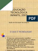 Apresentação Educação Tecnlógica Infantil 2007