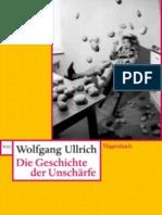 Die Geschichte der Unschärfe (Wolfgang Ullrich)