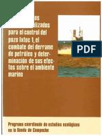 Informe de los trabajos realizados para el control del pozo lxtoc 1, el combate del derrame de petróleo y determinación de sus efectos sobre el ambiente marino (Report of the efforts for the Ixtoc-I well control, the combat of the oil spill and determination of its effect on the marine environment)