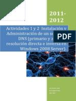 Actividades 1 y 2 Instalacic3b3n y Administracic3b3n de Un Servidor DNS Primario y Zona de Resolucic3b3n Directa e Inversa en Windows 2008 Server