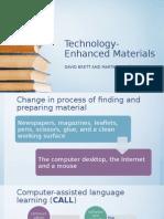 Technology Enhanced Materials