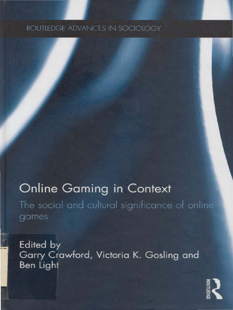 Online Gaming in Context - The Social and Cultural Significance of