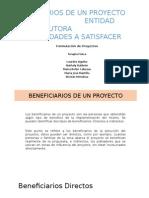 Beneficiarios de Un Proyecto Entidad Ejecutora Necesidades A