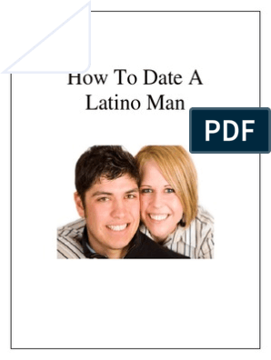 what is it like dating a latino man