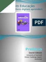 gamesemeducaocomoosnativosdigitaisaprendemdesenvolvido-100305225028-phpapp02.pptx