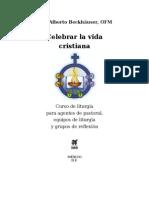 Celebrar La Vida Cristiana. Curso de Liturgia