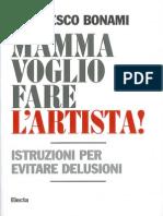 Bonami, Francesco - Mamma voglio fare l'artista. Istruzioni per evitare delusioni [ITA scan Electa 2013].pdf