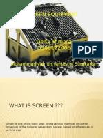 Screen Equipment
