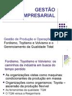 Aula Gestão Empresarial Fordismo, Toytismo - QT e TQM
