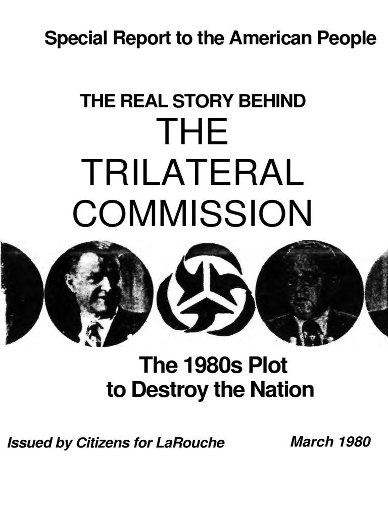 The Real Story Behind the Trilateral Commission - The 1980s Plot to Destroy the Nation