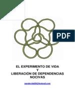 El Experimento de Vida y Liberación de Dependencias Nocivas