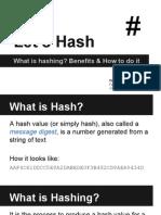 Let's Hash - Presentation on Hashing