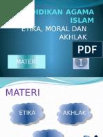 Pendidikan Agama Islam - Etika Moral Akhlak
