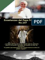 Enseñanzas del Papa Francisco - N° 107.pps