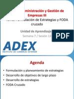 Sesión 13 Formulación y planeamiento de Estrategias, Desarrollo de Objetivos a Largo Plazo, Formulación de Estrategias y FODA Cruzado