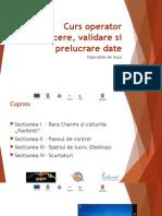 Curs Operator Introducere, Validare Si Prelucrare Date-Operatiuni de Baza