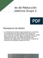 Factores de Reducción de Resistencia Grupo 2