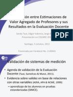 La Relación entre estimaciones de valor agregado de Profesores y sus resultados en la Evaluación Docente