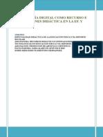 Tecnología Digital Como Recurso e Innovaciones Didáctica en La Ef. y de.