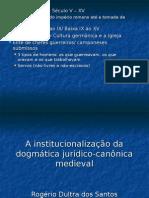 3º Slide - A Institucionalização Da Dogmática Jurídico-canônica Medieval