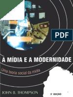56641451 THOMPSON a Midia e a Modernidade Uma Teoria Social Da Midia