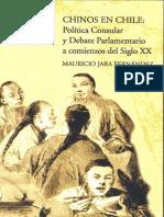 Chinos en Chile. Política Consular y Debate Parlamentario a Comienzos Del Siglo XX. (2003)