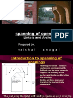 Spanning of Opennings:A  Power Point  Presentation Prepared By Vaishali Anagal of Dr.B N College of Architecture,Pune.