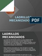 LADRILLOS MECANIZADOS