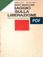 Herbert Marcuse - Saggio Sulla Liberazione.dall'Uomo Ad Una Dimensione All'Utopia