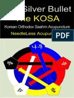 The Silver Bullet the KOSA (Korean Orthodox Saahm Acupuncture) - NeedleLess Acupuncture