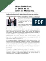 Antecedentes Históricos, Práctica y Ética en La Investigación de Mercado