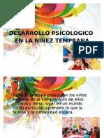 DESARROLLO PSICOLOGICO EN LA NIÑEZ TEMPRANA