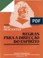DESCARTES, R. Regras Para a Direção Do Espírito