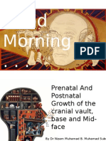Prenatal And Postnatal Growth of the cranial vault, base and Mid-face