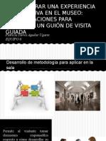 CÓMO LOGRAR UNA EXPERIENCIA SIGNIFICATIVA EN EL MUSEO_ CONSIDERACIONES PARA RAEALIZAR UN GUIÓN DE VISITA GUIADA.pptx