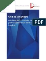 Ghid de Comunicare Prin Intermediul Rețelelor Sociale Pentru Administrația Publică Din România