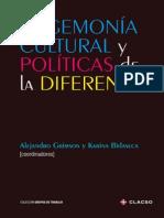 Grimson Alejandro Y Bidaseca Karina - Hegemonia Cultural y Politicas de La Diferencia