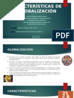 Características de La GLOBALIZACION
