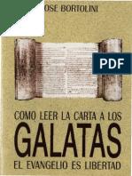 Bortolini, Jose - Como Leer La Carta a Los Galatas