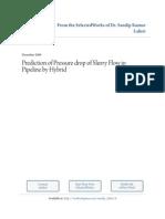 Prediction of Pressure Drop of Slurry FLow in Pipeline by Hybrid (...) (Ej) [LAHIRI, S.K.; GHANTA, K.C.] [Chinese J. of Ch. Eng. Vol 16 n6; 2008] {9s}