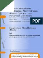 Soal-soal Spektroskopi Atom Hidrogen, Operator,Dan Persamaan Gelombang