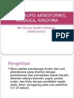 Akne, Erupsi Akneiformis, Rosasea, Rinofima