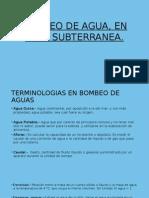 BOMBEO DE AGUA EN MINA SUBTERRANEA.pptx
