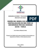 Diseño del modelo de gestion y centralización de red para la universidad privada domingo savio - tarija