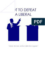 How to Defeat a Liberal