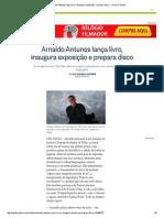 Arnaldo Antunes Lança Livro, Inaugura Exposição e Prepara Disco - Jornal O Globo